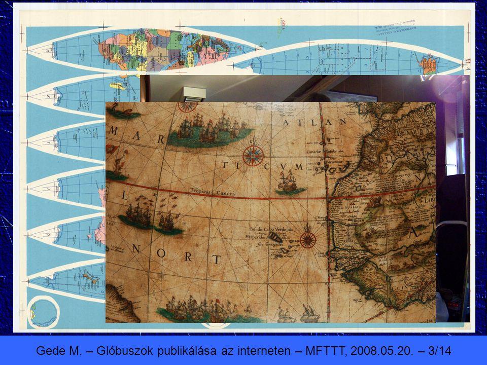 Gede M. – Glóbuszok publikálása az interneten – MFTTT, 2008.05.20. – 3/14 Alapanyagok - nyomatok - fotók