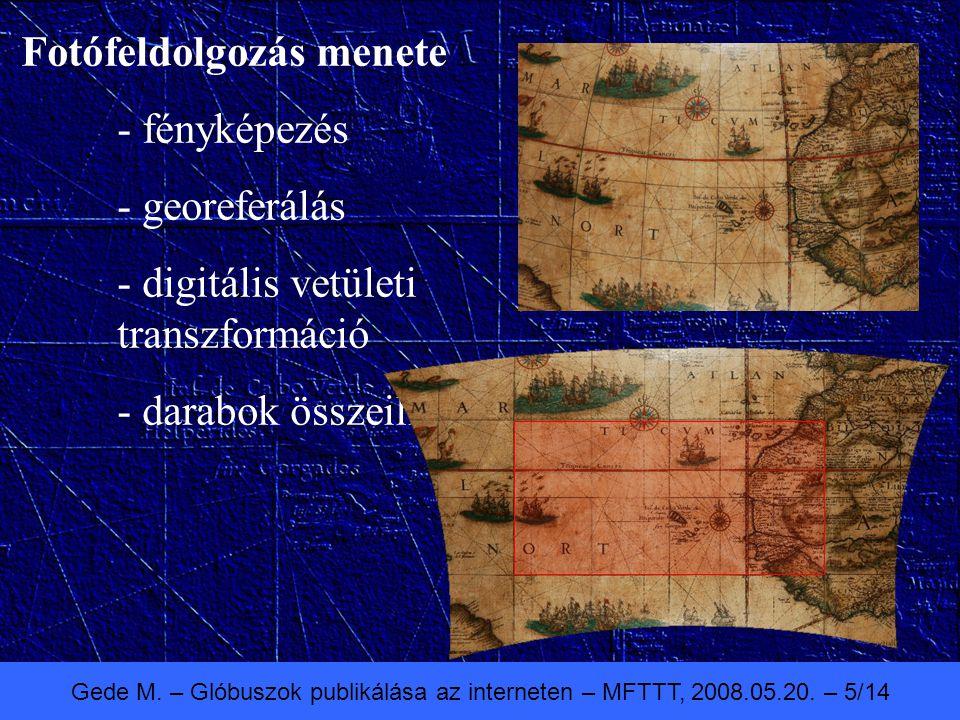 Gede M. – Glóbuszok publikálása az interneten – MFTTT, 2008.05.20. – 5/14 Fotófeldolgozás menete - fényképezés - georeferálás - digitális vetületi tra