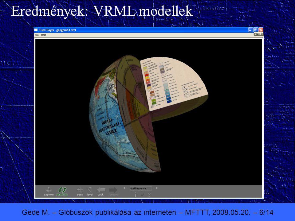 Gede M. – Glóbuszok publikálása az interneten – MFTTT, 2008.05.20. – 6/14 Eredmények: VRML modellek