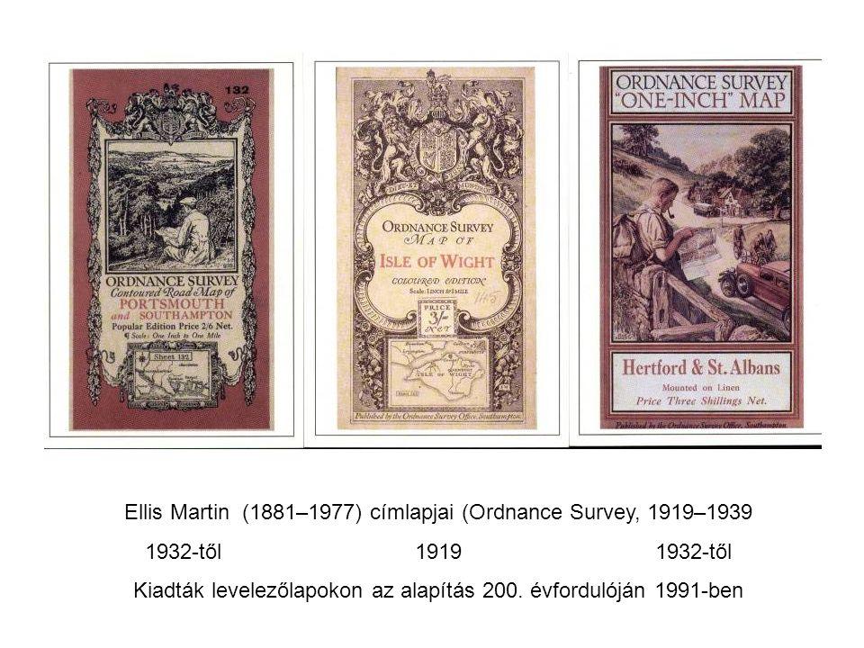 Ellis Martin (1881–1977) címlapjai (Ordnance Survey, 1919–1939 1932-től 1919 1932-től Kiadták levelezőlapokon az alapítás 200.