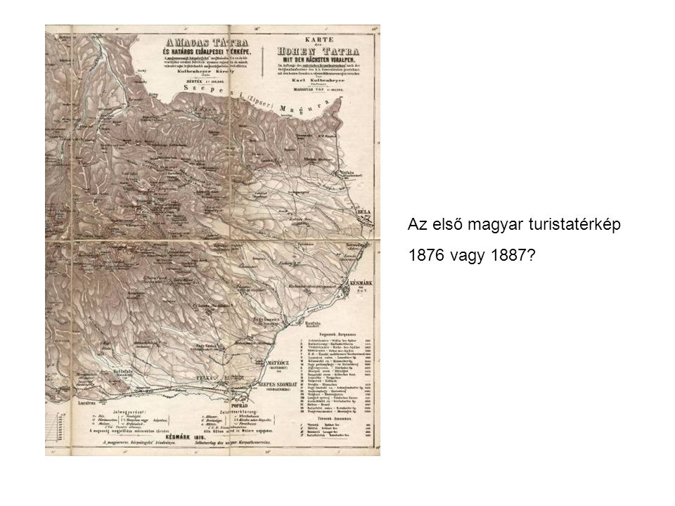 A turistatérkép célja Topográfiai térkép helyett.Komoly túrázóknak.