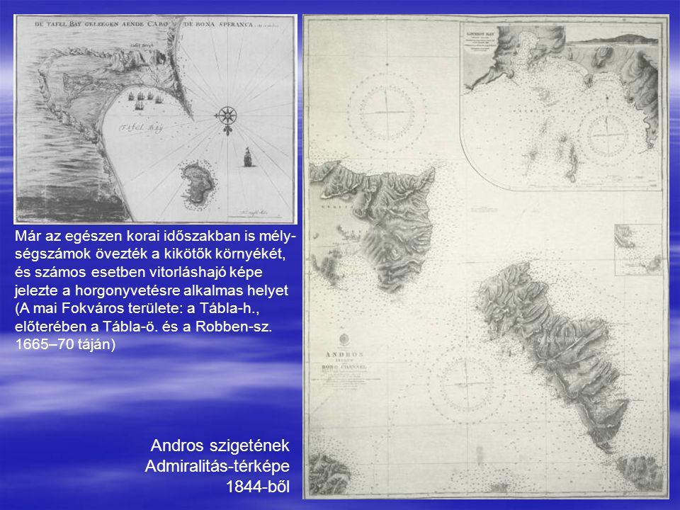 Andros szigetének Admiralitás-térképe 1844-ből Már az egészen korai időszakban is mély- ségszámok övezték a kikötők környékét, és számos esetben vitor