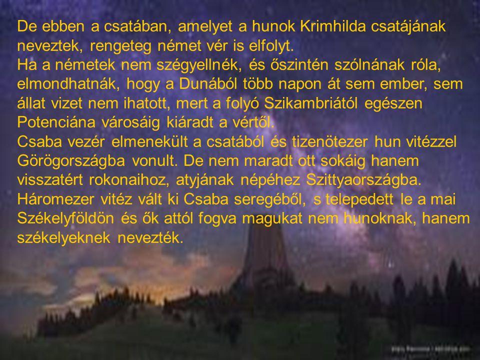 De ebben a csatában, amelyet a hunok Krimhilda csatájának neveztek, rengeteg német vér is elfolyt. Ha a németek nem szégyellnék, és őszintén szólnának