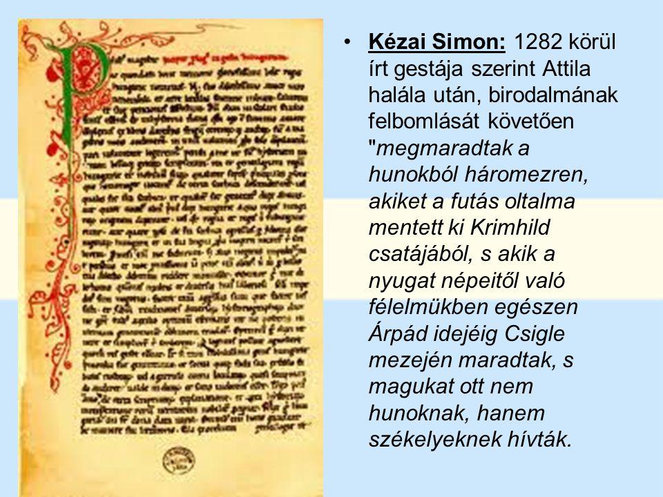 Anonymus: a székelyek Attila király népei voltak, a honfoglaló magyarokhoz itt az új hazában (Szentes vidékén) csatlakoztak, s a honfoglalásban nekik