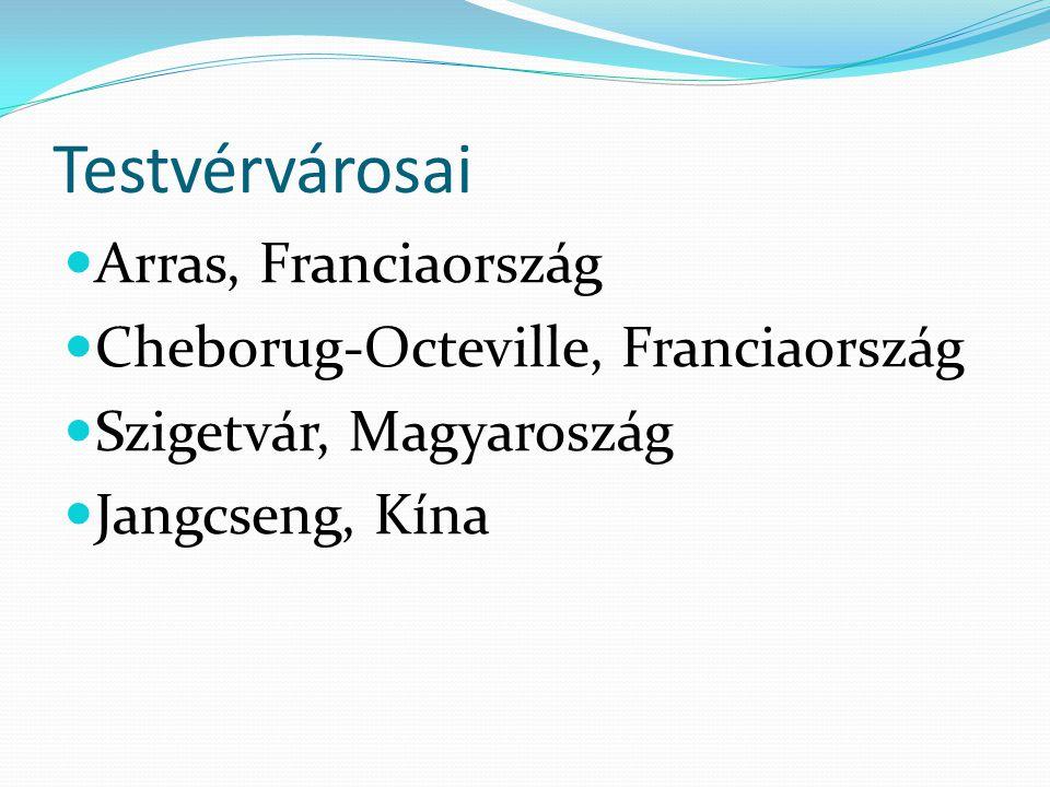 Testvérvárosai Arras, Franciaország Cheborug-Octeville, Franciaország Szigetvár, Magyaroszág Jangcseng, Kína