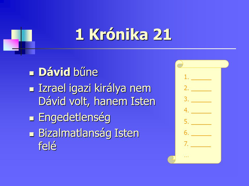 1 Krónika 21 Dávid bűne Dávid bűne Izrael igazi királya nem Dávid volt, hanem Isten Izrael igazi királya nem Dávid volt, hanem Isten Engedetlenség Eng