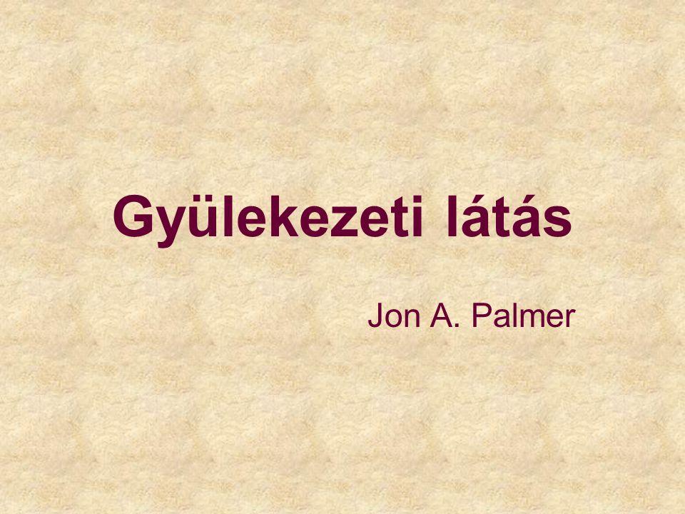 Gyülekezeti látás Jon A. Palmer