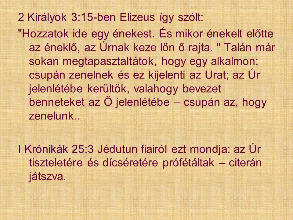 2 Királyok 3:15-ben 2 Királyok 3:15-ben Elizeus így szólt: