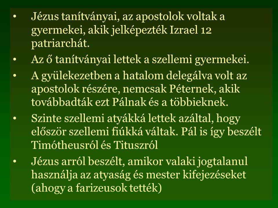 Jézus tanítványai, az apostolok voltak a gyermekei, akik jelképezték Izrael 12 patriarchát.