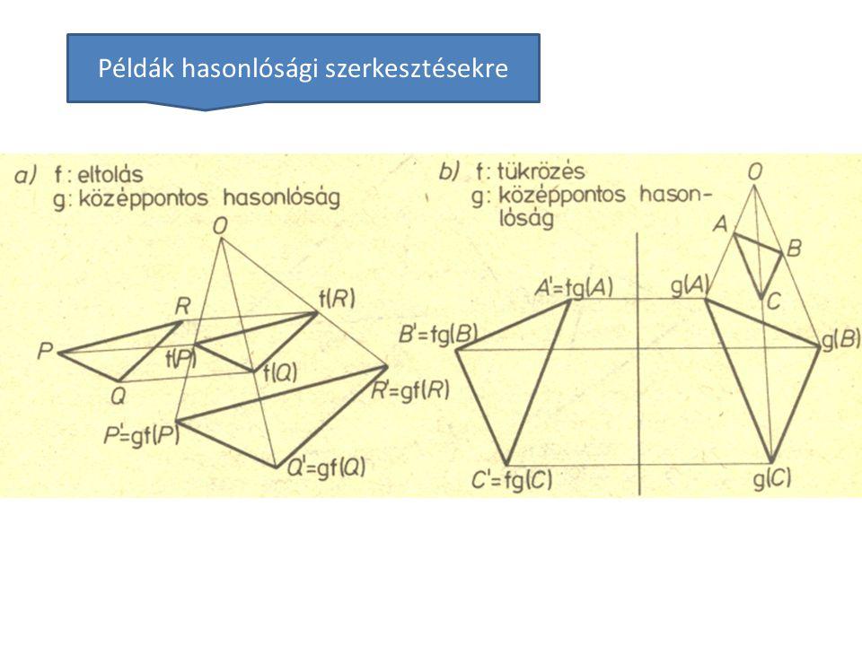 Transzformációk, bizonyítások Példák hasonlósági szerkesztésekre