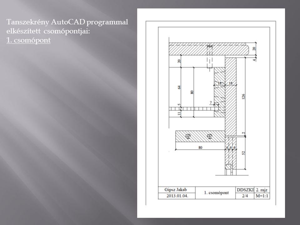 Tanszekrény AutoCAD programmal elkészített csomópontjai: 1. csomópont