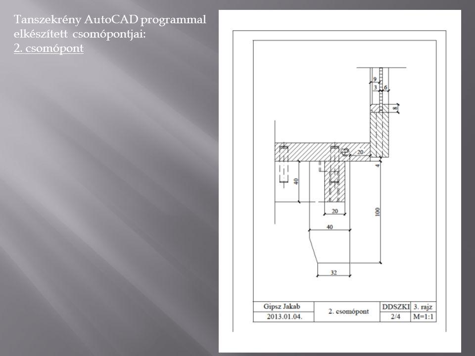 Tanszekrény AutoCAD programmal elkészített csomópontjai: 3. csomópont
