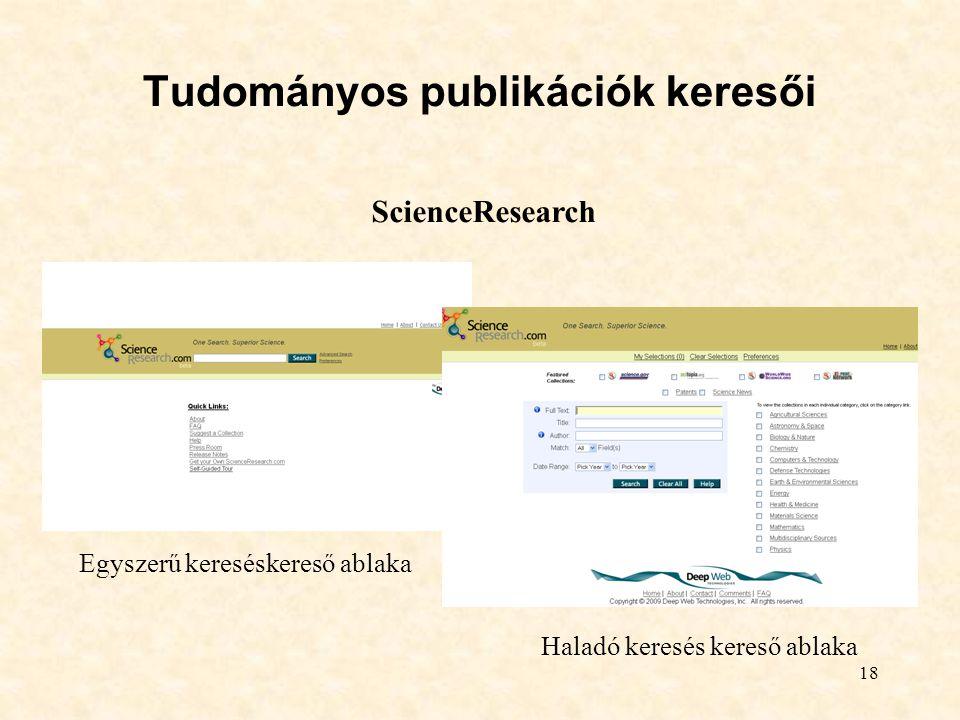 18 Tudományos publikációk keresői Egyszerű kereséskereső ablaka Haladó keresés kereső ablaka ScienceResearch