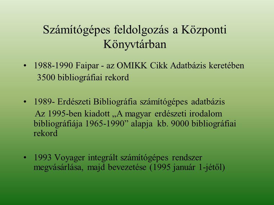 """Számítógépes feldolgozás a Központi Könyvtárban 1988-1990 Faipar - az OMIKK Cikk Adatbázis keretében 3500 bibliográfiai rekord 1989- Erdészeti Bibliográfia számítógépes adatbázis Az 1995-ben kiadott """"A magyar erdészeti irodalom bibliográfiája 1965-1990 alapja kb."""