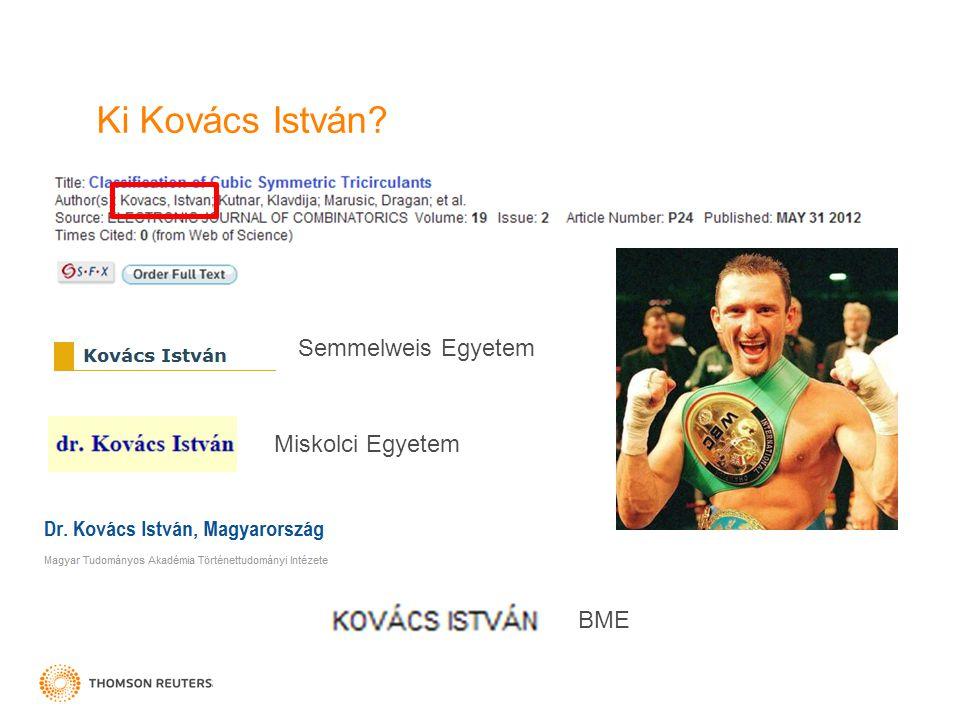 Ki Kovács István Semmelweis Egyetem Miskolci EgyetemBME