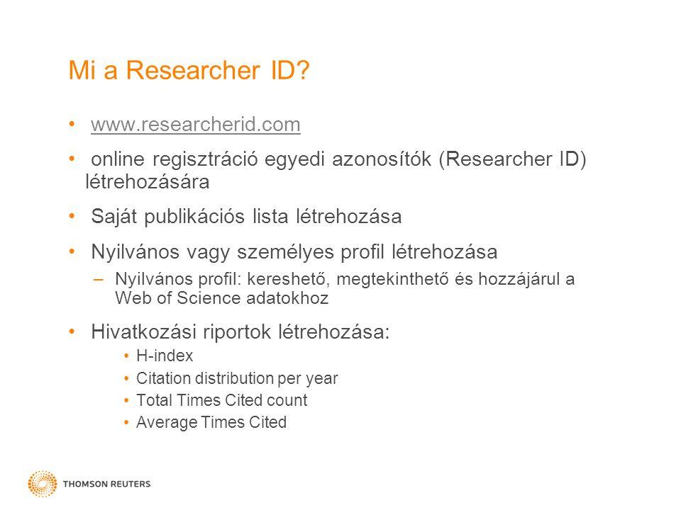 Mi a Researcher ID? www.researcherid.com online regisztráció egyedi azonosítók (Researcher ID) létrehozására Saját publikációs lista létrehozása Nyilv