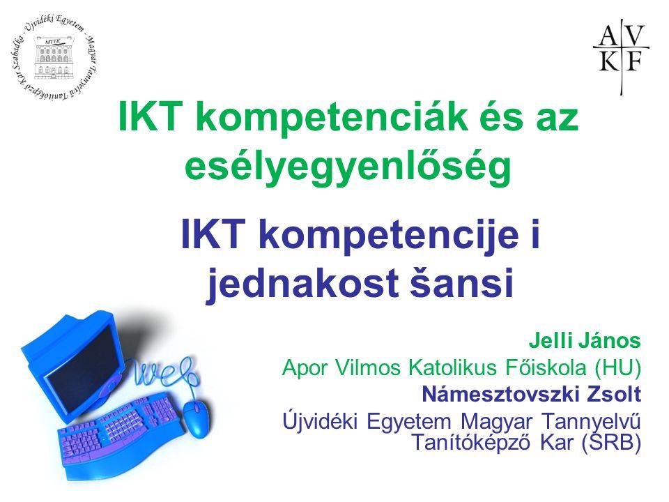 IKT kompetenciák és az esélyegyenlőség Jelli János Apor Vilmos Katolikus Főiskola (HU) Námesztovszki Zsolt Újvidéki Egyetem Magyar Tannyelvű Tanítókép