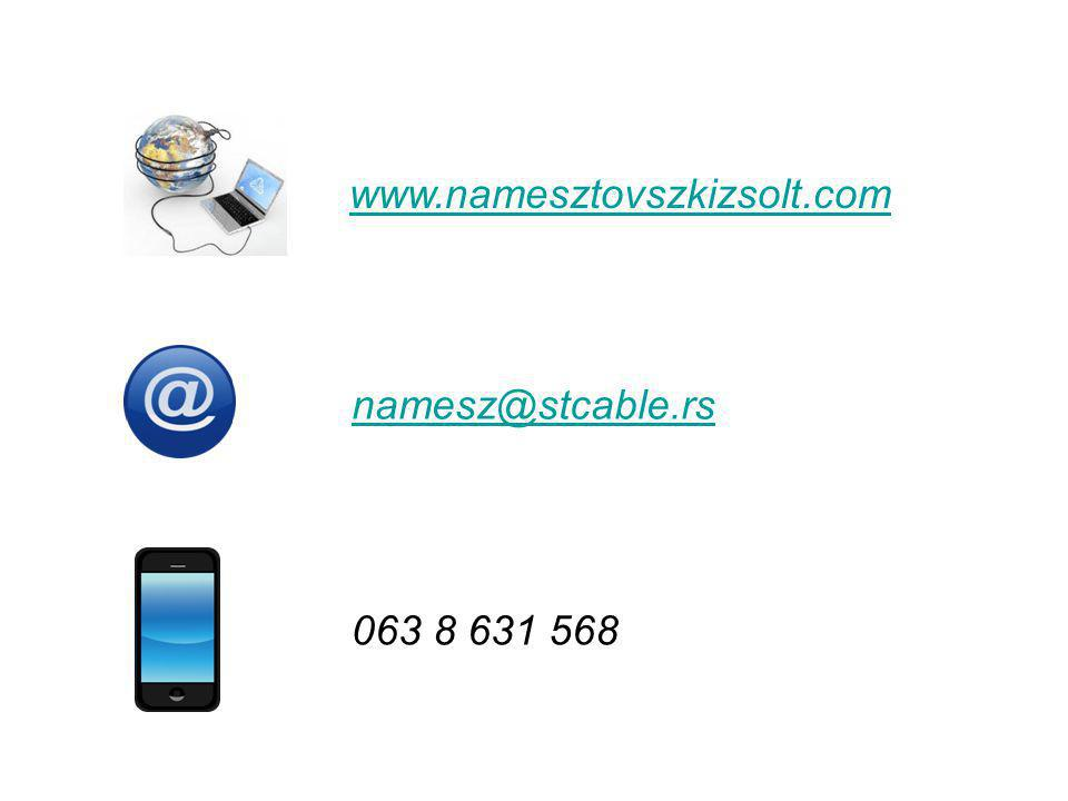 www.namesztovszkizsolt.com namesz@stcable.rs 063 8 631 568