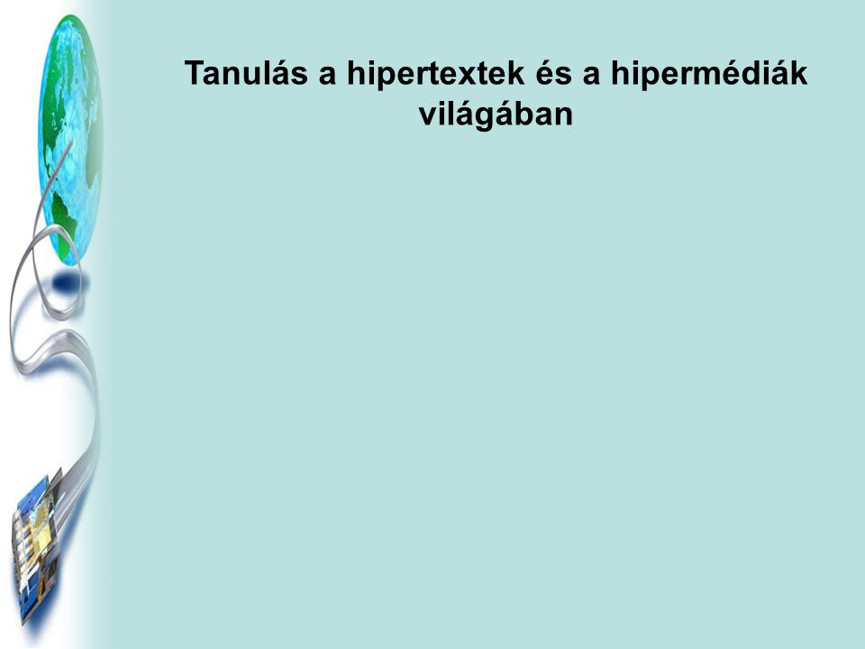 Tanulás a hipertextek és a hipermédiák világában