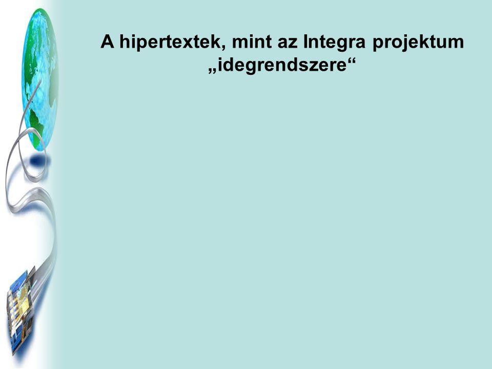 """A hipertextek, mint az Integra projektum """"idegrendszere"""