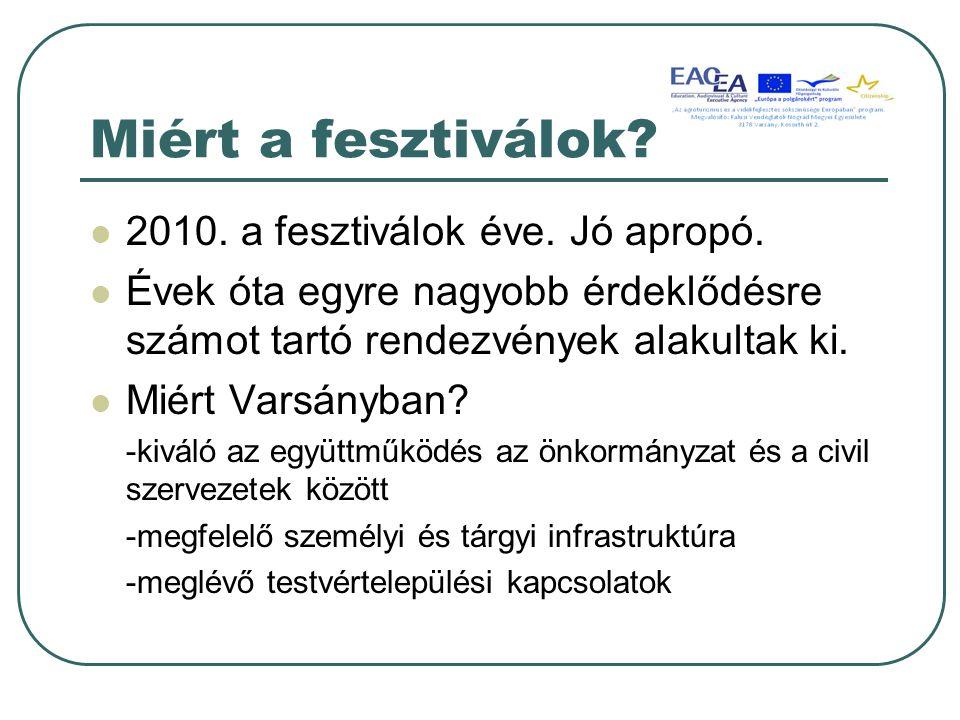 Miért a fesztiválok. 2010. a fesztiválok éve. Jó apropó.