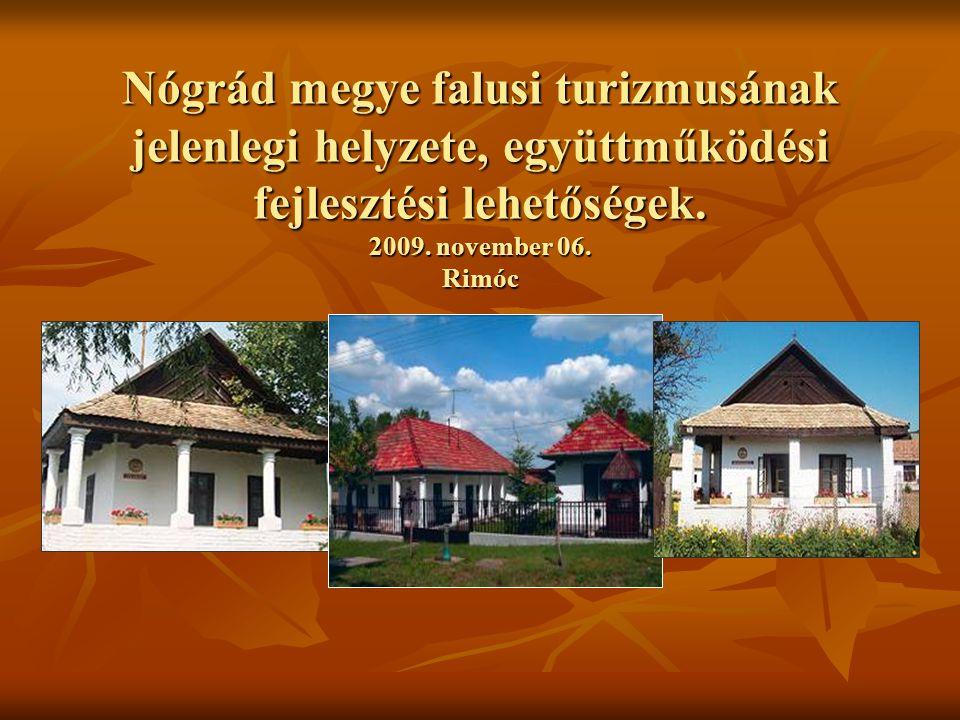 Nógrád megye falusi turizmusának jelenlegi helyzete, együttműködési fejlesztési lehetőségek.