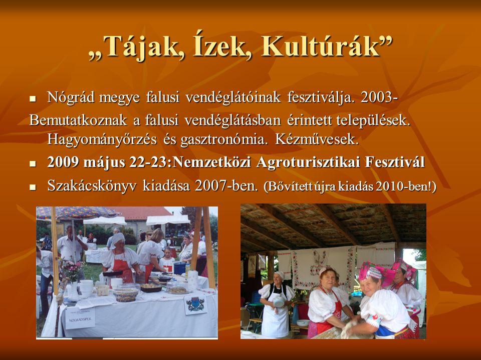 """""""Tájak, Ízek, Kultúrák Nógrád megye falusi vendéglátóinak fesztiválja."""