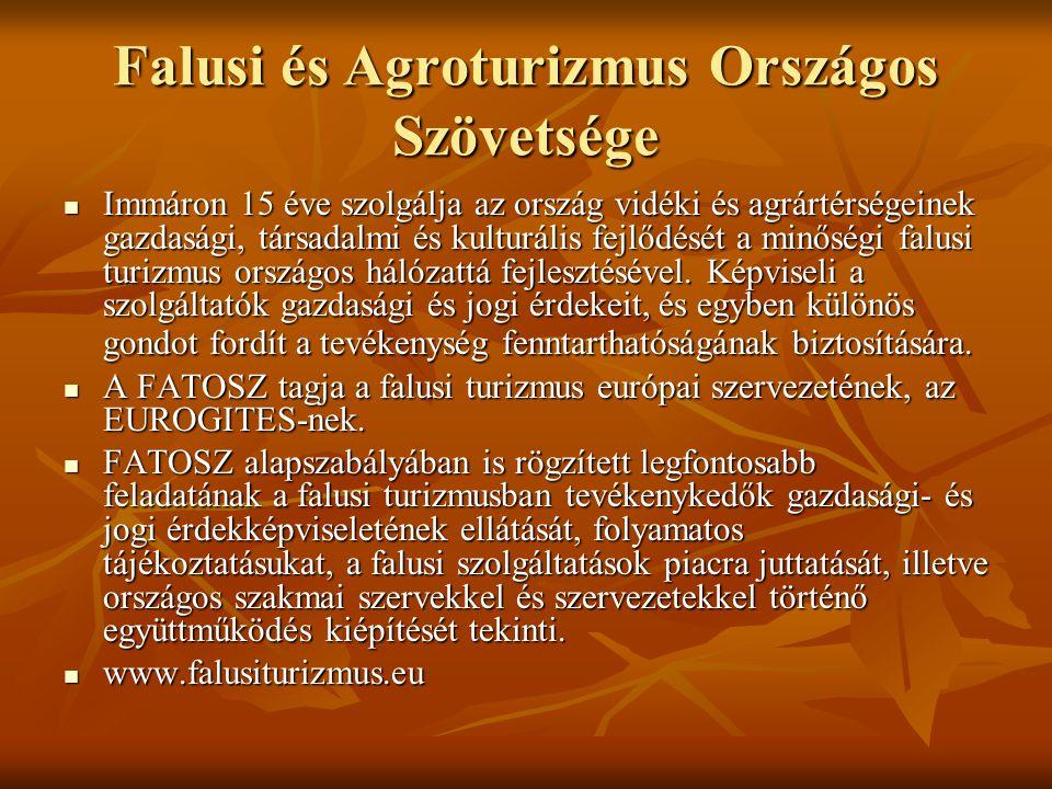 Falusi és Agroturizmus Országos Szövetsége Immáron 15 éve szolgálja az ország vidéki és agrártérségeinek gazdasági, társadalmi és kulturális fejlődését a minőségi falusi turizmus országos hálózattá fejlesztésével.