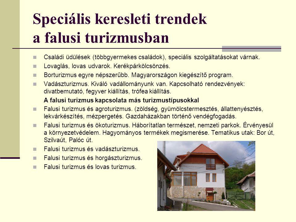 Speciális keresleti trendek a falusi turizmusban Családi üdülések (többgyermekes családok), speciális szolgáltatásokat várnak. Lovaglás, lovas udvarok