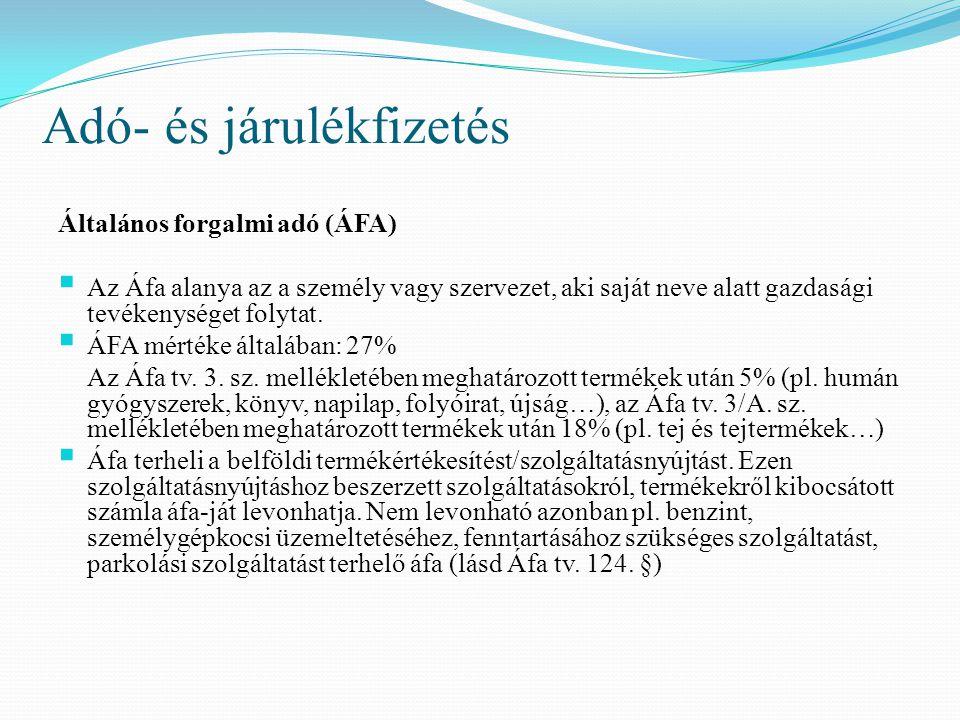 Általános forgalmi adó (ÁFA)  Az Áfa alanya az a személy vagy szervezet, aki saját neve alatt gazdasági tevékenységet folytat.  ÁFA mértéke általába