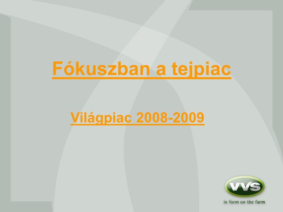 Fókuszban a tejpiac Világpiac 2008-2009