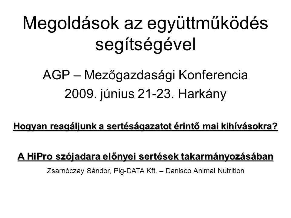 Megoldások az együttműködés segítségével AGP – Mezőgazdasági Konferencia 2009.