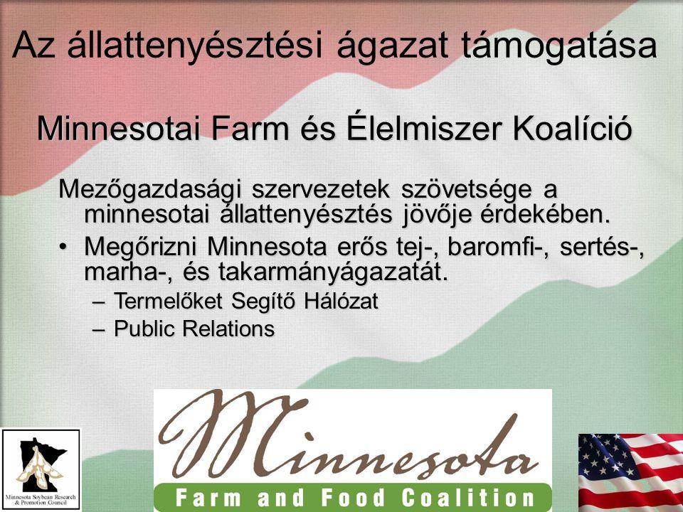 Minnesotai Farm és Élelmiszer Koalíció Az állattenyésztési ágazat támogatása Minnesotai Farm és Élelmiszer Koalíció Mezőgazdasági szervezetek szövetsé