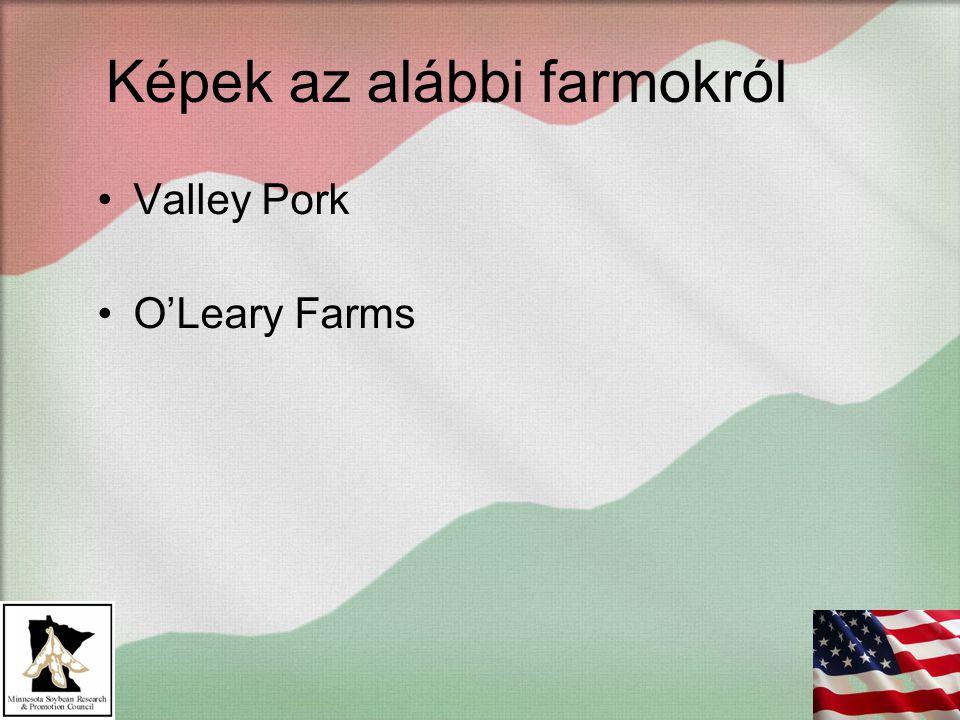Képek az alábbi farmokról Valley Pork O'Leary Farms