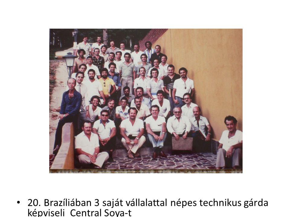 20. Brazíliában 3 saját vállalattal népes technikus gárda képviseli Central Soya-t