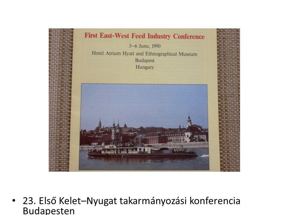 23. Első Kelet–Nyugat takarmányozási konferencia Budapesten