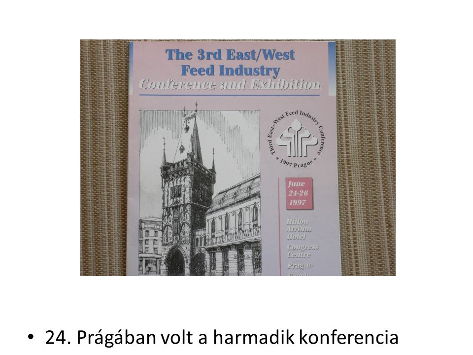 24. Prágában volt a harmadik konferencia