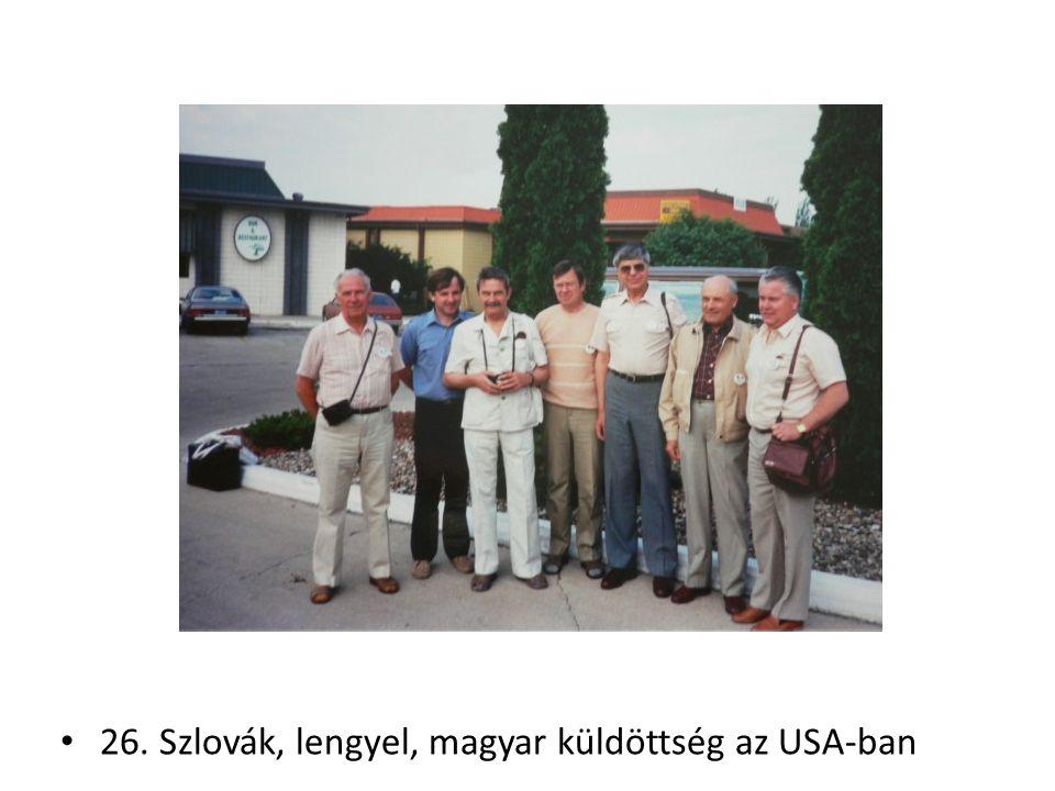 26. Szlovák, lengyel, magyar küldöttség az USA-ban