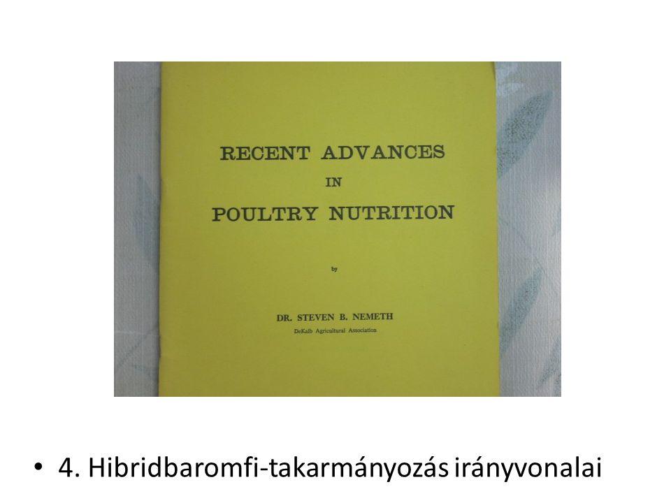 4. Hibridbaromfi-takarmányozás irányvonalai