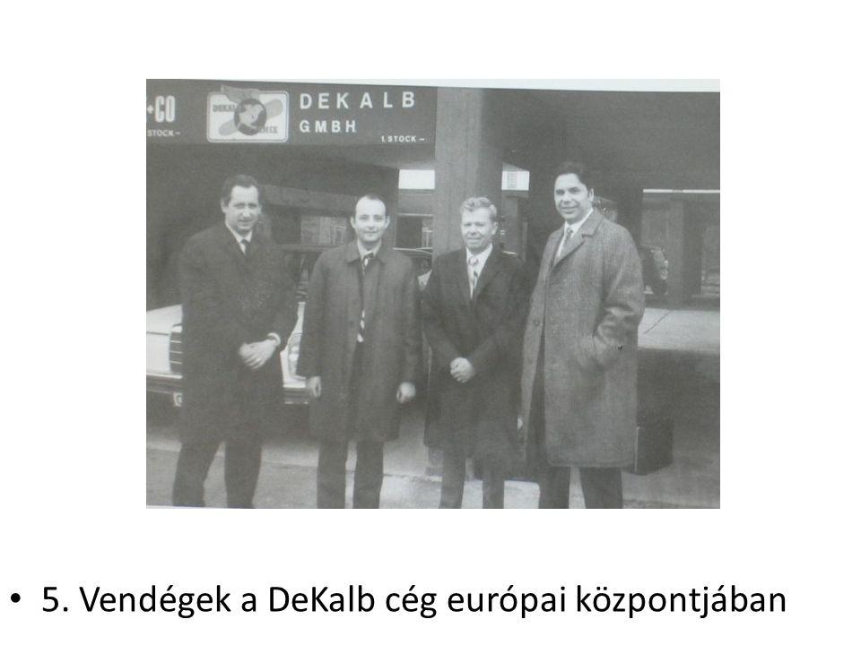 5. Vendégek a DeKalb cég európai központjában
