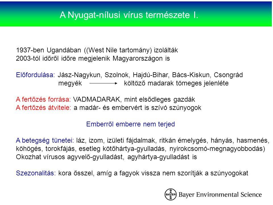 A Nyugat-nílusi vírus természete I. 1937-ben Ugandában ((West Nile tartomány) izolálták 2003-tól időről időre megjelenik Magyarországon is Előfordulás