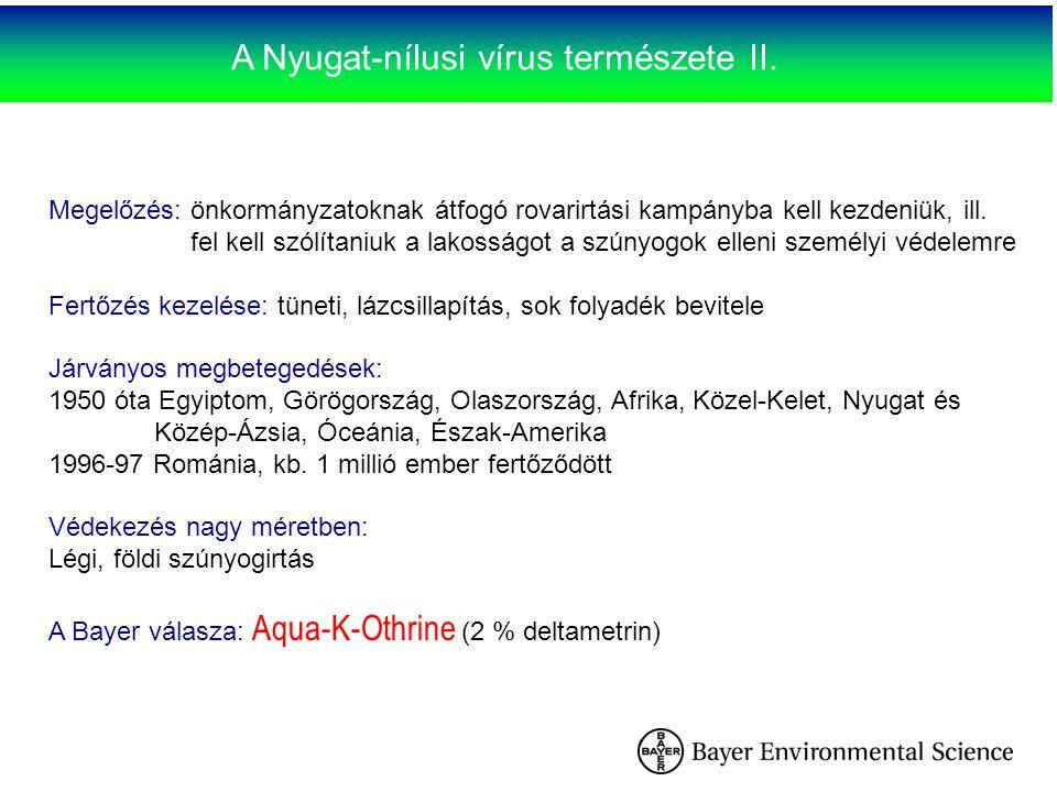 A Nyugat-nílusi vírus természete II. Megelőzés: önkormányzatoknak átfogó rovarirtási kampányba kell kezdeniük, ill. fel kell szólítaniuk a lakosságot