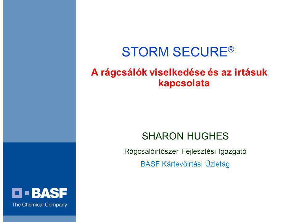 Titelmasterformat durch Klicken bearbeiten SHARON HUGHES Rágcsálóirtószer Fejlesztési Igazgató BASF Kártevőirtási Üzletág STORM SECURE ®: A rágcsálók