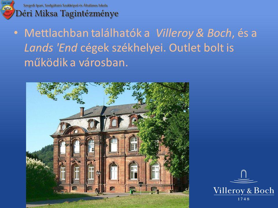 Mettlachban találhatók a Villeroy & Boch, és a Lands End cégek székhelyei.