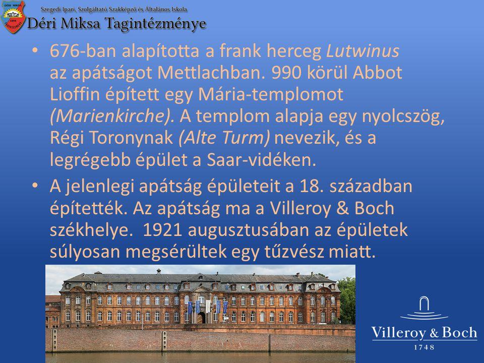 676-ban alapította a frank herceg Lutwinus az apátságot Mettlachban.