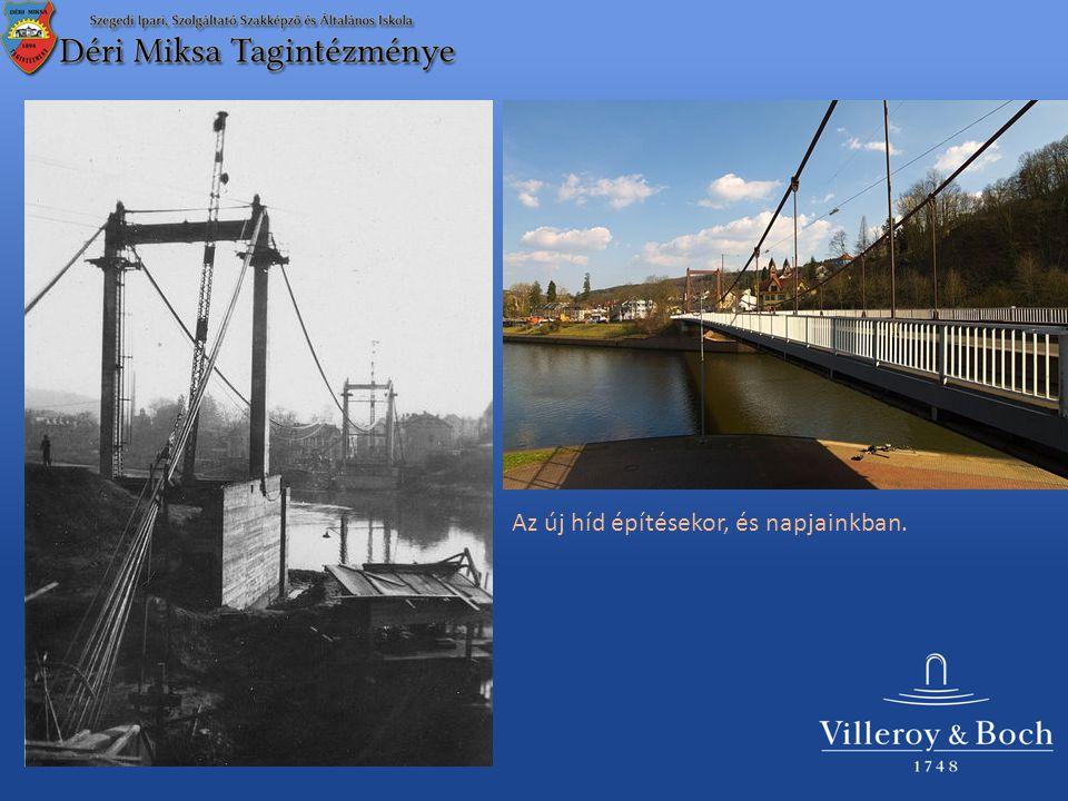 Az új híd építésekor, és napjainkban.