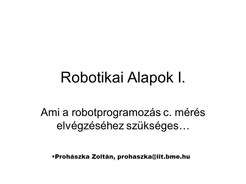 Robotikai Alapok I.Ami a robotprogramozás c.