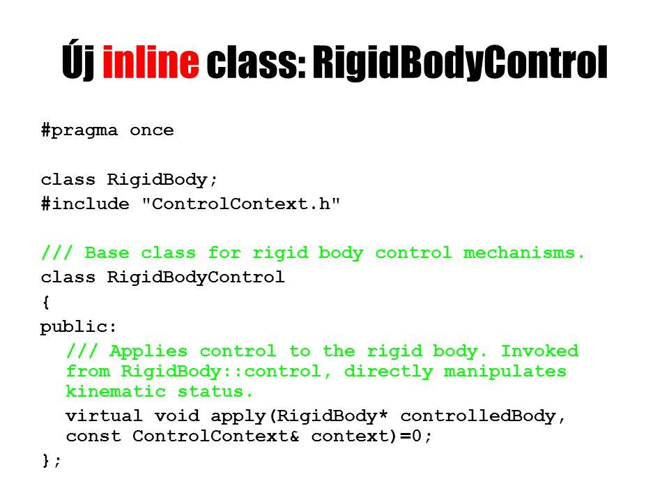 RigidBody-ba class RigidBodyControl; class RigidBody : public Entity { friend class MotorControl; //majd kell RigidBodyControl* controller; public: void setController(RigidBodyControl* controller);