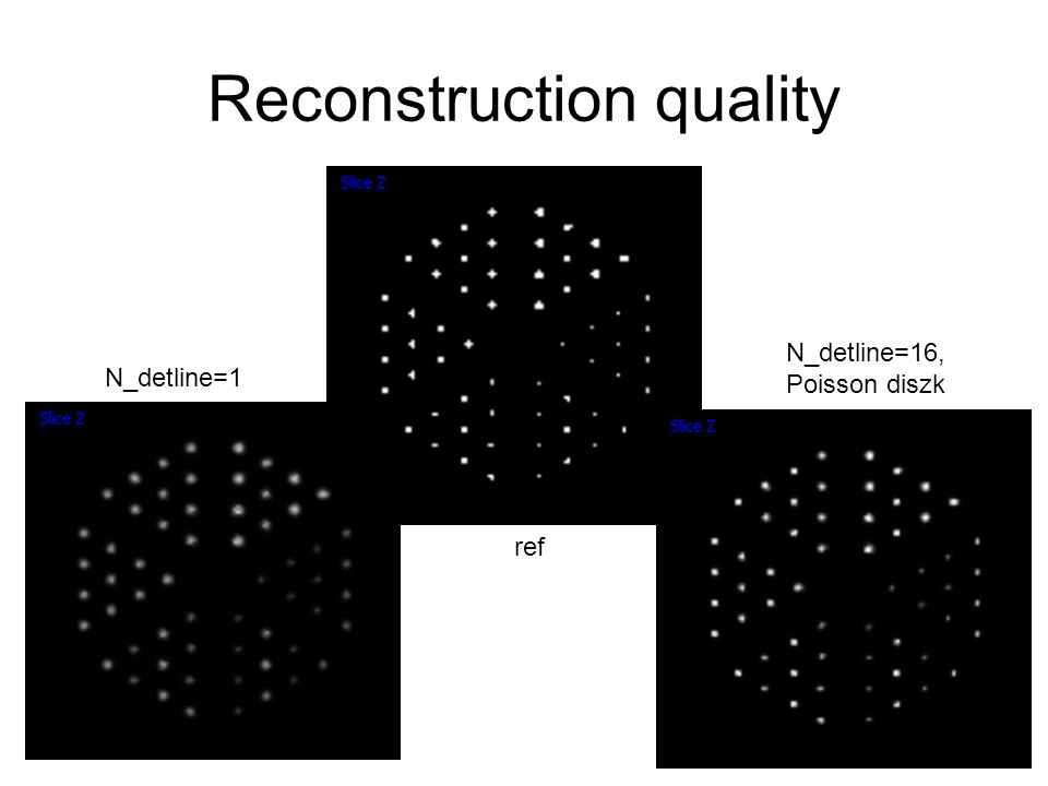 Reconstruction quality N_detline=1 N_detline=16, Poisson diszk ref