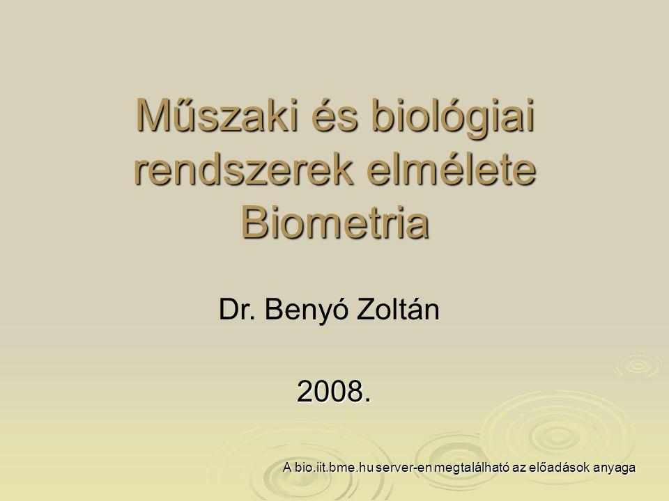 Műszaki és biológiai rendszerek elmélete Biometria 2008.